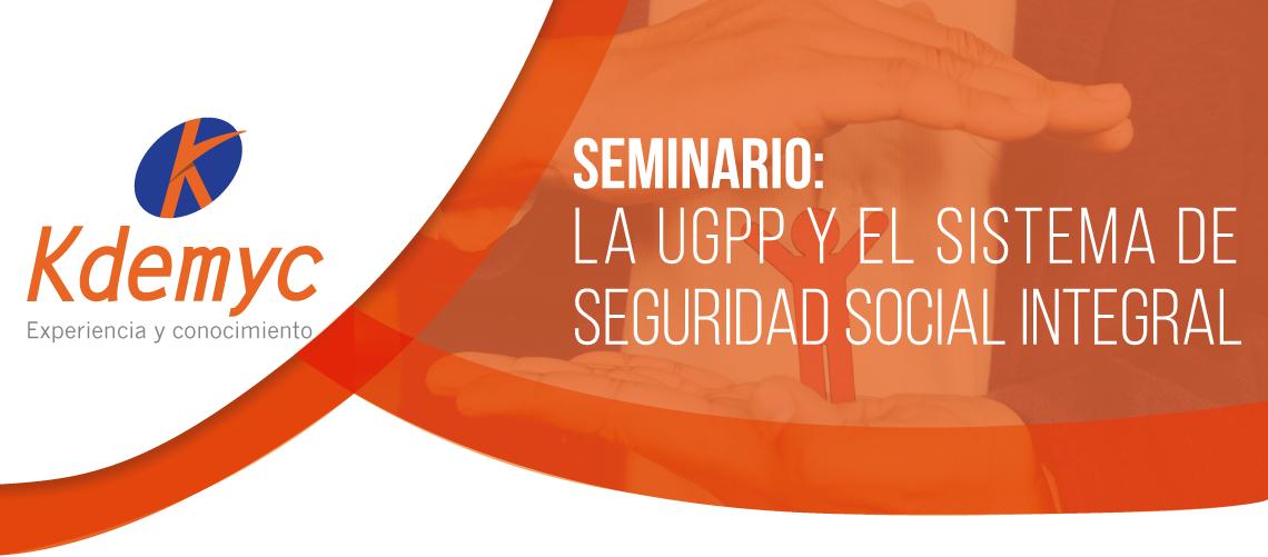 La UGPP y el sistema de seguridad social integral